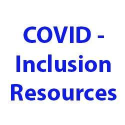 Read More at: COVID - Inclusion Resources